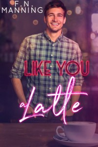 Like you a Latte, by F.N. Manning