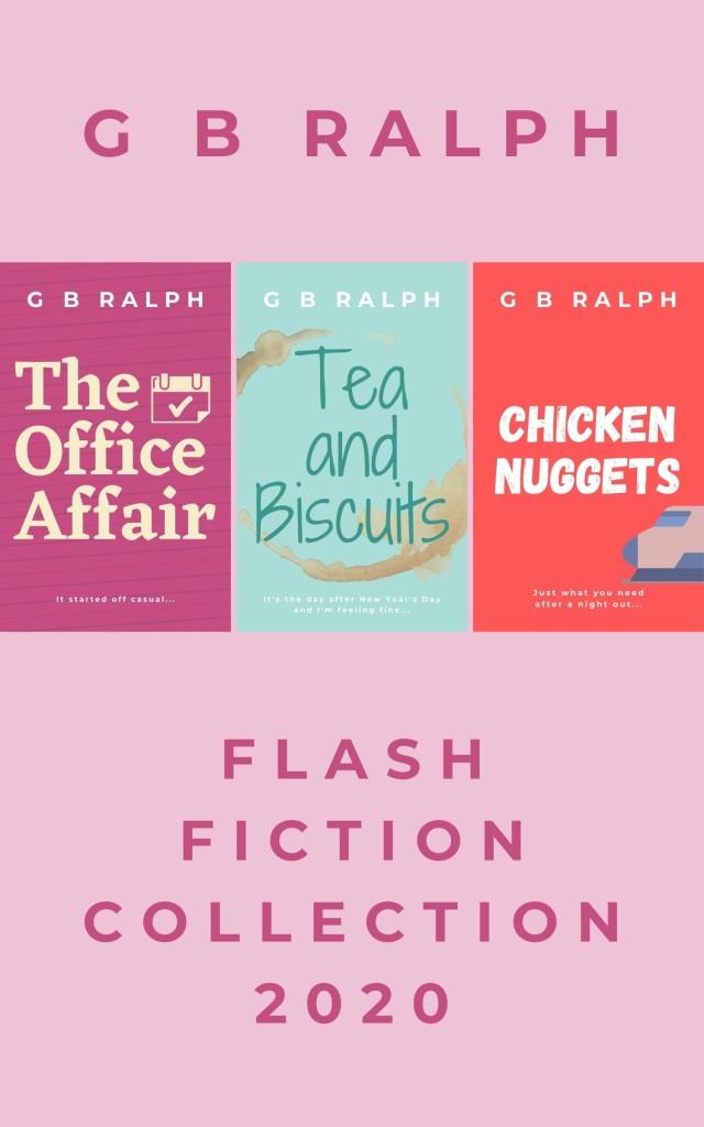 G B Ralph – Flash Fiction Collection 2020