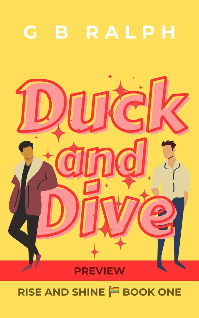 G B Ralph – Duck and Dive (Rise and Shine 1)