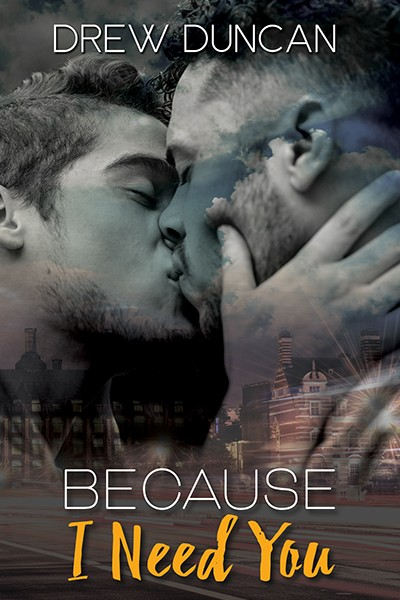 Because I Need You by Drew Duncan book cover image
