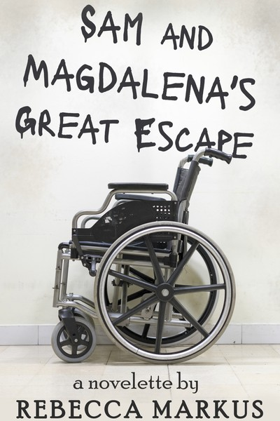 Cover image: Sam and Magdalena's Great Escape by Rebecca Markus